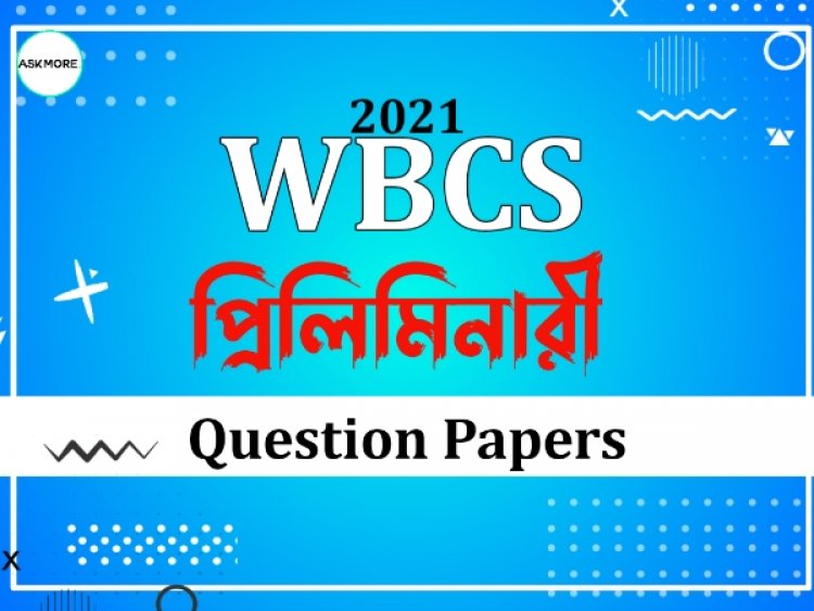 WBCS 2021 Preliminary Questions Paper's (Bengali and English Version) Pdf Download